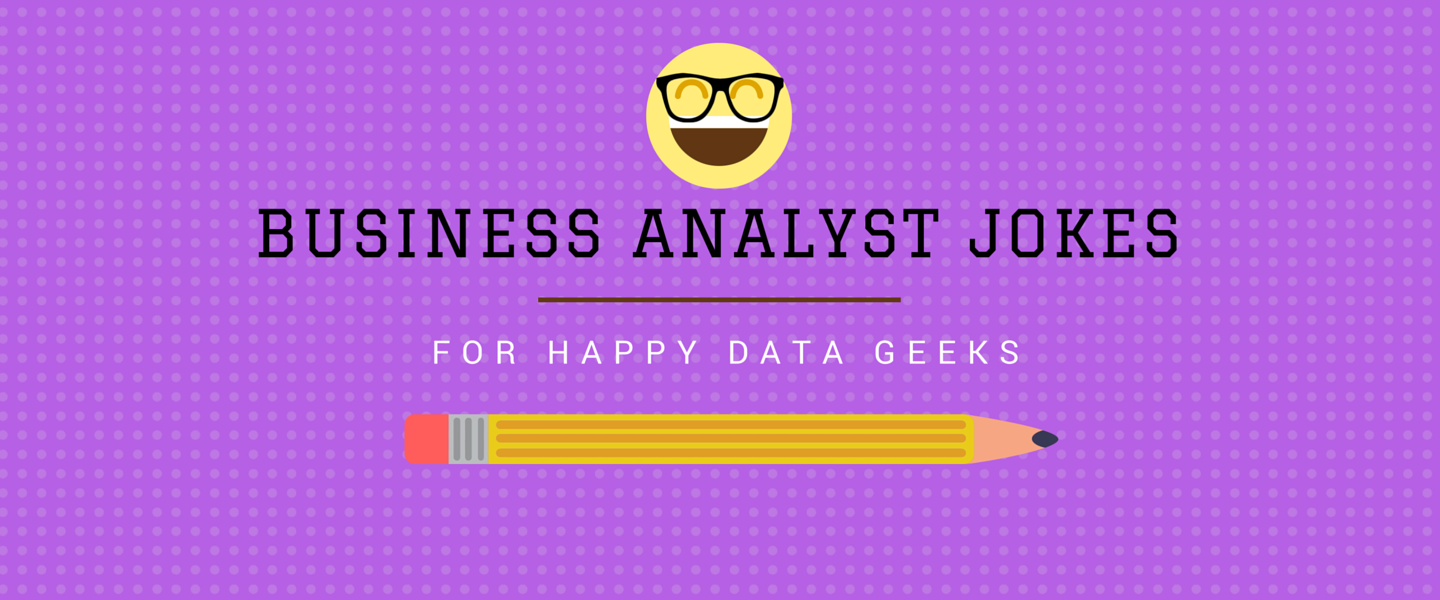 10 Geeky Business Analyst Jokes