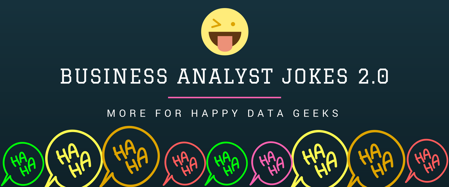 Geeky business analyst jokes