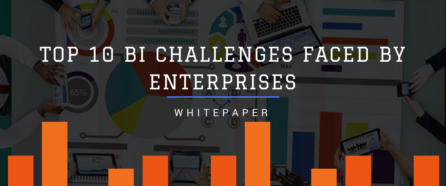 Top 10 BI challenges faced by enterprises, solved using Tableau drive